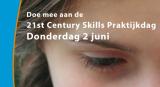 Doe mee aan de 21st Century SkillsPraktijkdag!